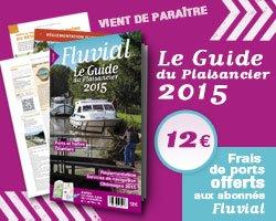 Revue Fluvial vient de paraître Guide du plaisancier 2015 - L'irremplaçable compagnon de croisière !