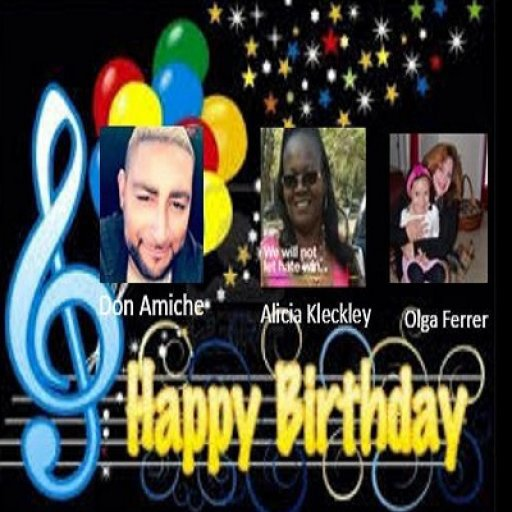 HAPPY BIRTHDAY TO YOU! @Alicia Kleckley @Don Amiche@Olga Ferrer