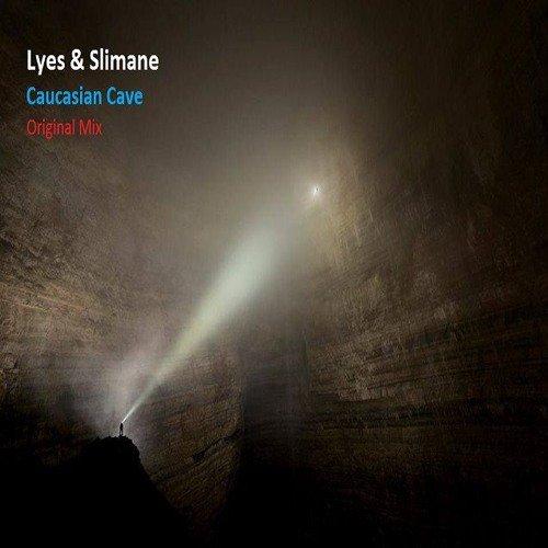 Lyes & Slimane - Caucasian Cave (Original Mix)