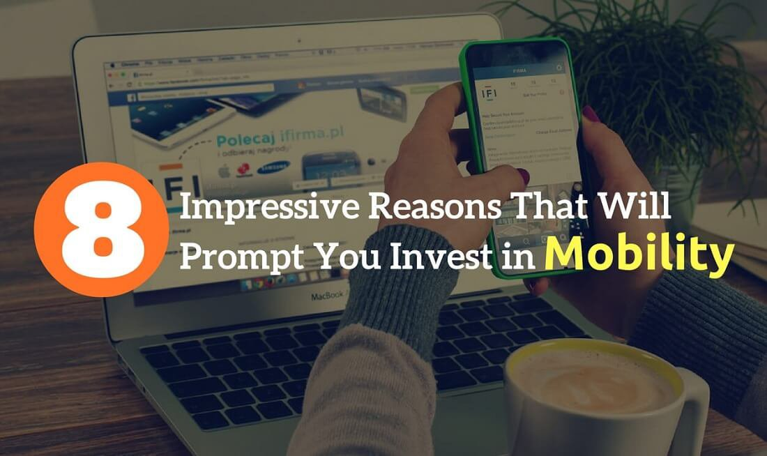 8 Impressive Reasons That Will Prompt You Invest in Mobility