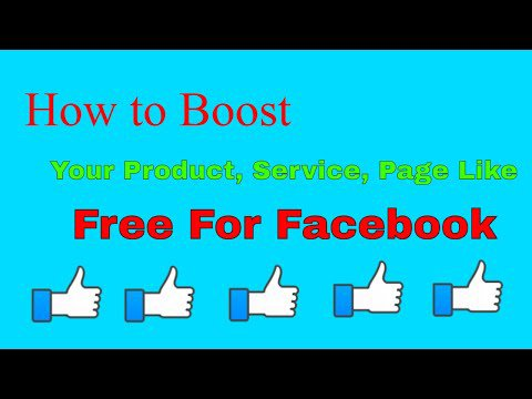 How To Boost Your Product, Service, Page Like, Posts Free For Facebook