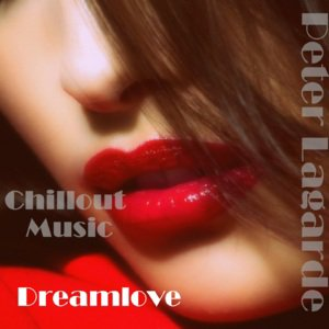 Peter Lagarde Deamlove - Chillout Music Peter Lagarde Mix Music