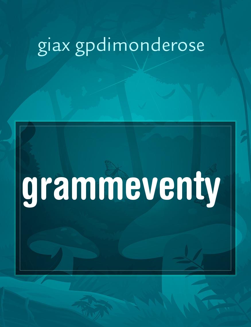 grammeventy, il racconto di giax gpdimonderose - Storiebrevi - ilmiolibro