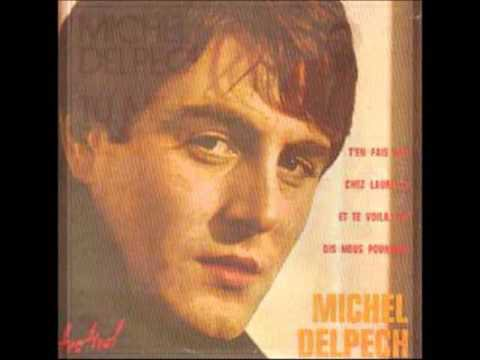 Michel Delpech - Je suis venu te dire que je m'en vais