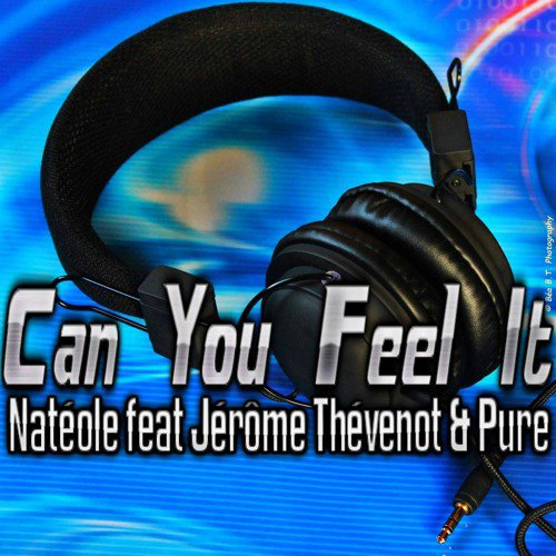 Natéole Feat Jérôme Thévenot & Pure - Can You Feel It (Original Mix )