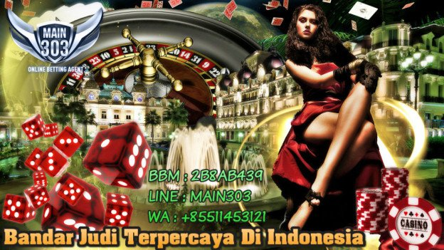 Bandar Judi Terpercaya Di Indonesia | Main303 | Agen Bola Casino Tangkas Online Terbaik Indonesia
