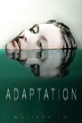 ♥ Adaptation, tome 1 de Malinda Lo