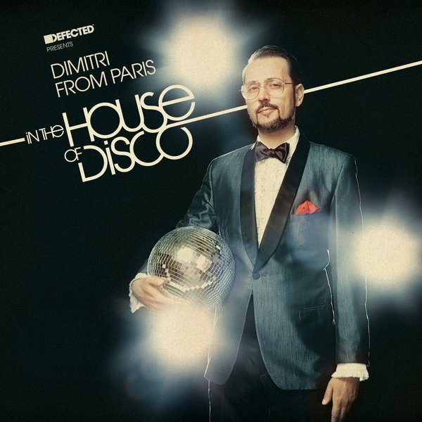 Defected presents Dimitri from Paris In The House Of Disco