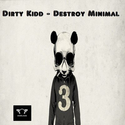 Dirty Kidd : Destroy Minimal (10 Tracks) [Stereofly Records]