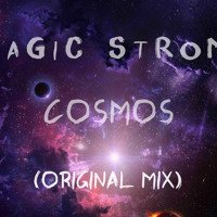 Magic Strom - Cosmos ( Original Mix )