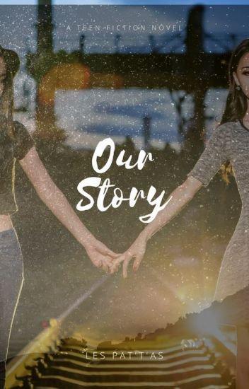 Our Story - Les Pat't'as - Wattpad