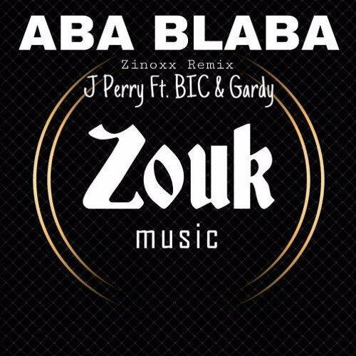 J Perry Ft. BIC, Zinoxx & Gardy - Aba Blaba (Knoxx Remix)