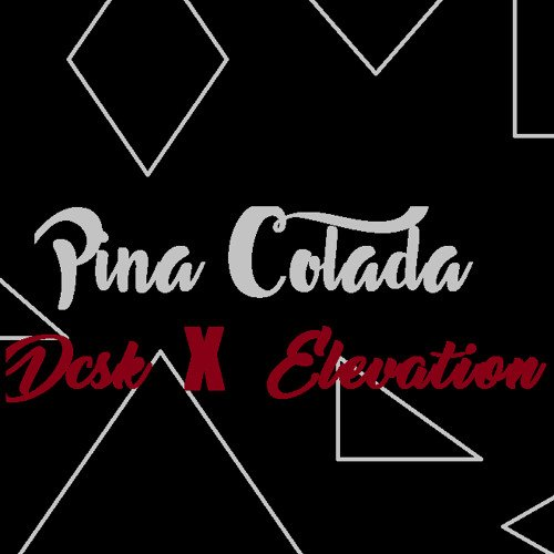 DCSK X ELEVATION - Pina Colada K17