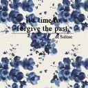It's time to forgive the past. - Solene's Stories - Wattpad