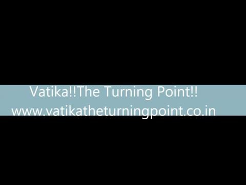 Vatika Turning Point