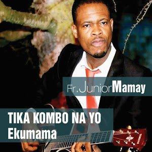 Junior Mamay: Tika kombo na yo ekumama - Musique sur GooglePlay