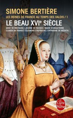 Les Reines de France au temps des Valois 1 et 2 de Simone Bertière