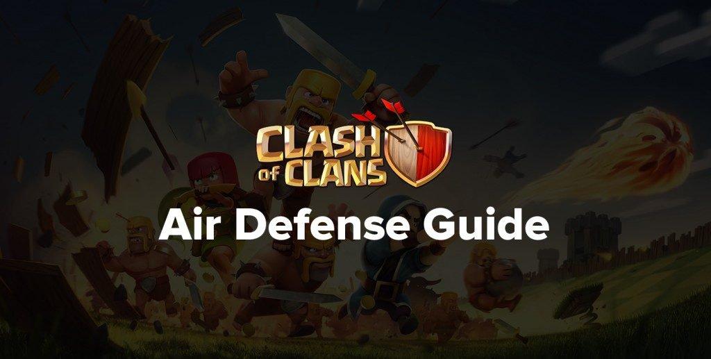 Clash of Clans Guide de défense aérienne: Stratégie, mettre à niveau et niveaux | Astuce Clash Of Clans Triche