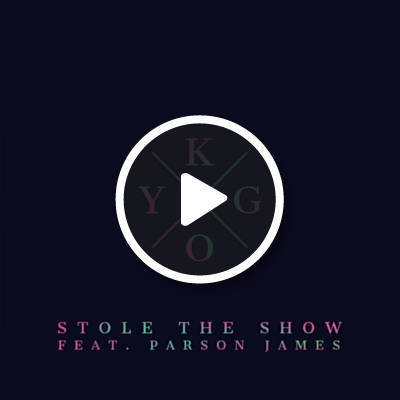 Stole The Show by Kygo Feat. Parson James