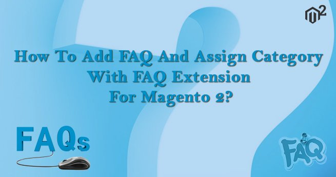 Add New FAQ Page And Assign Category With Magento 2 FAQ Extension