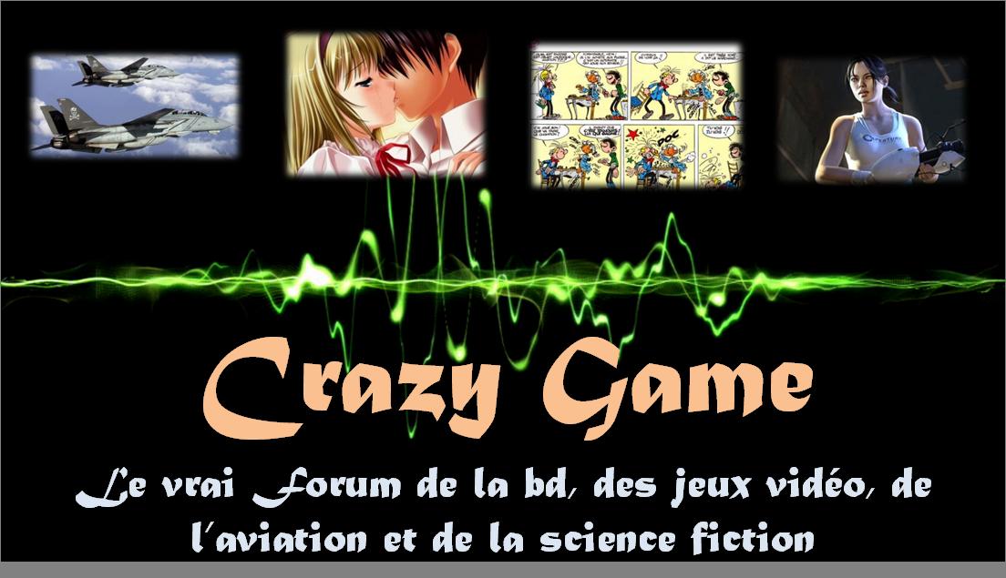 Crazy Game :: Le forum qui brule !