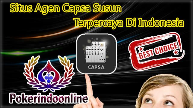 Situs Agen Capsa Susun Terpercaya Di Indonesia