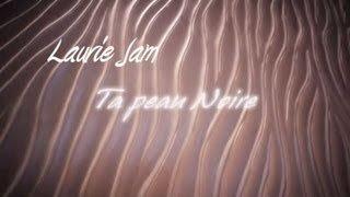 Laurie Jam - Ta peau noire