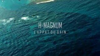 H Magnum - L'appât du gain