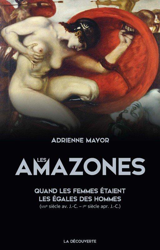 Les Amazones de Adrienne Mayor