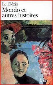 Le Clézio, Mondo et autres histoires