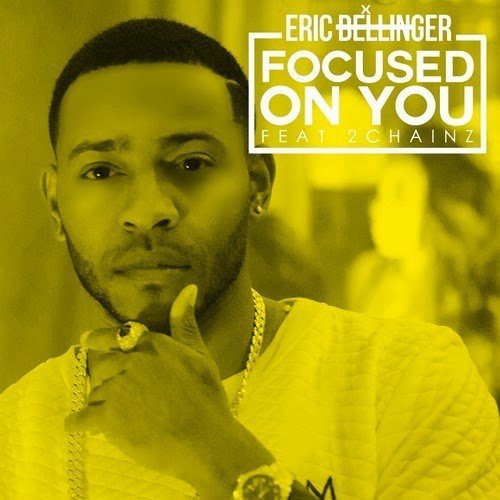 Eric Bellinger Ft 2 Chainz - Focused On You