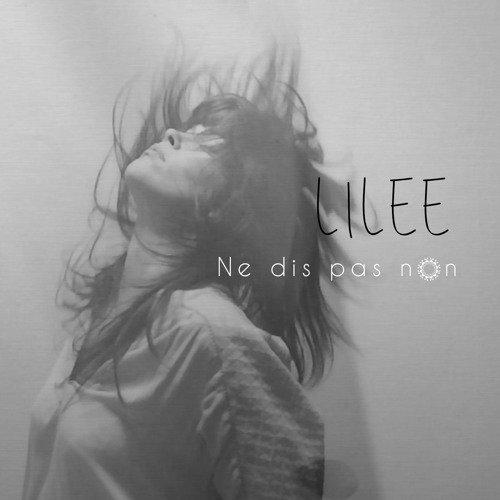 Lilee - Ne dis pas non