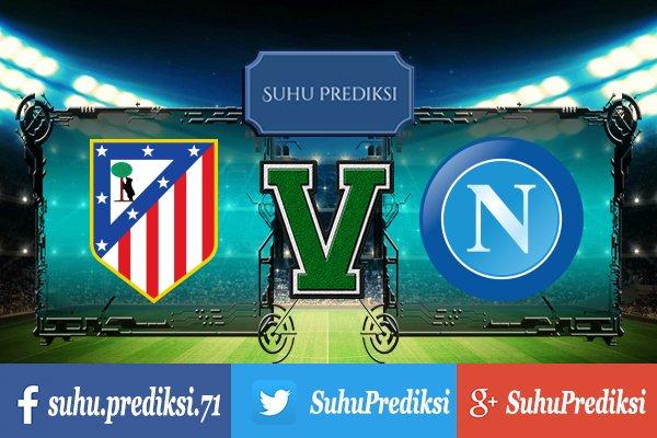 Prediksi Bola Atletico Madrid Vs Napoli 1 Agustus 2017