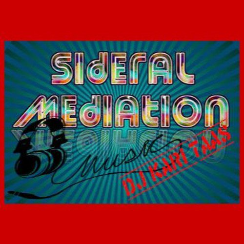 Sideral Mediation - Dj Kari Taas 2016 - Electronica - Sous Genre Ethnic Electronica -126 Bpm