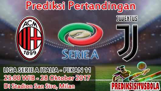 Prediksi Milan VS Juventus 28 Oktober 2017 | Prediksi Bola