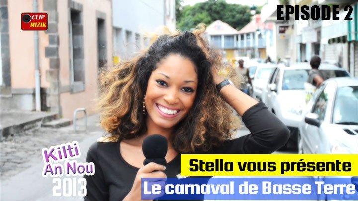Stella vous présente Kilti An Nou CARNAVAL BASTERRE 2013 Episode 2