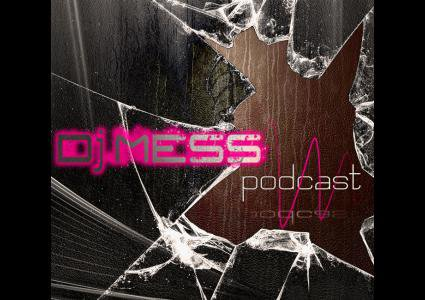 Podcast Live by Dj Mess...ECOUTE ET TELECHARGE !