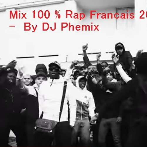 Mix 100 % Rap Francais 2019 - By DJ Phemix