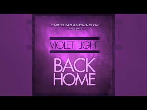 EDWARD MAYA presents Violet Light - BACK HOME - YouTube