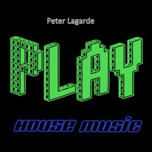 Peter Lagarde Play House Music Pl Music Records