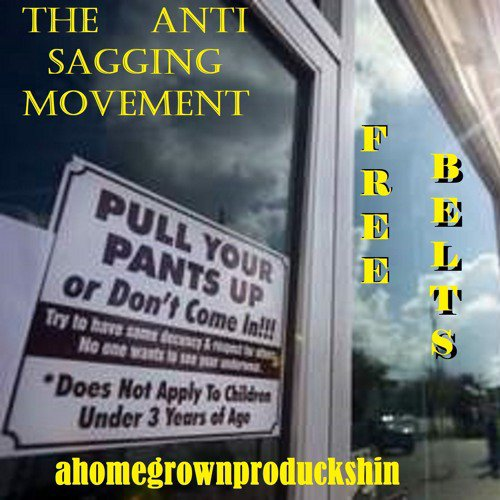 FREE BELTS the anti sagging movement