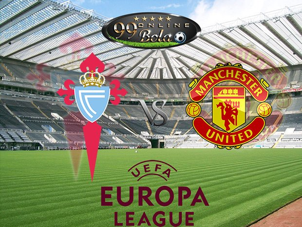 Prediksi Celta Vigo Vs Manchester United 5 Mei 2017