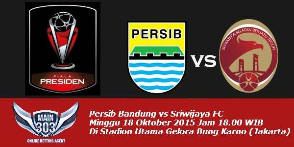 Jadwal Final Piala Presiden 2015 Persib vs Sriwijaya