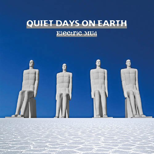 ELECTRIC MUD - Quiet Days On Earth (TimeZone)