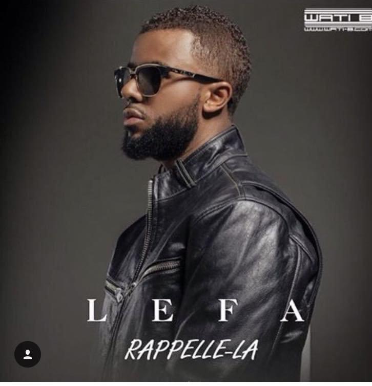 """Découvrez le nouveau clip de Lefa """" Rappelle-la """""""