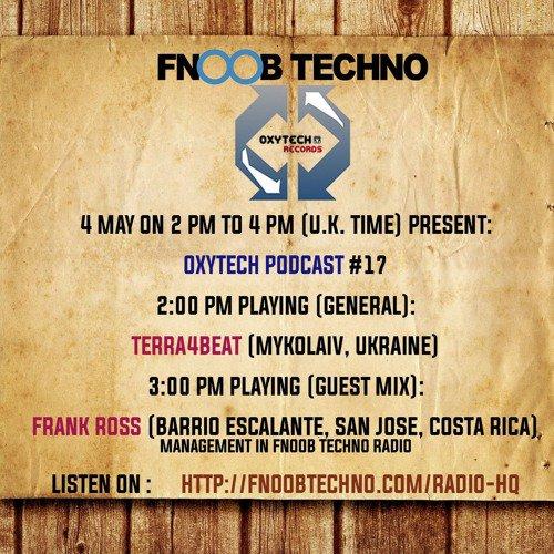 Oxytech Podcast #17 - Terra4Beat & Frank Ross (FNOOB Radio)