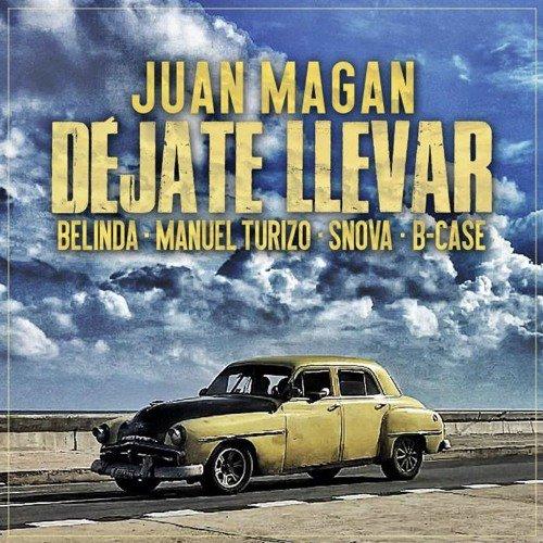 Juan Magan Ft. Belinda, Manuel Turizo, Snova, B - Case - Dejate Llevar (Dj Nev Extended Edit)