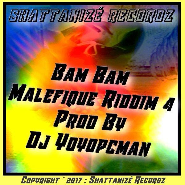 Bam Bam Maléfique Riddim 4 Prod By Dj Yoyopcman