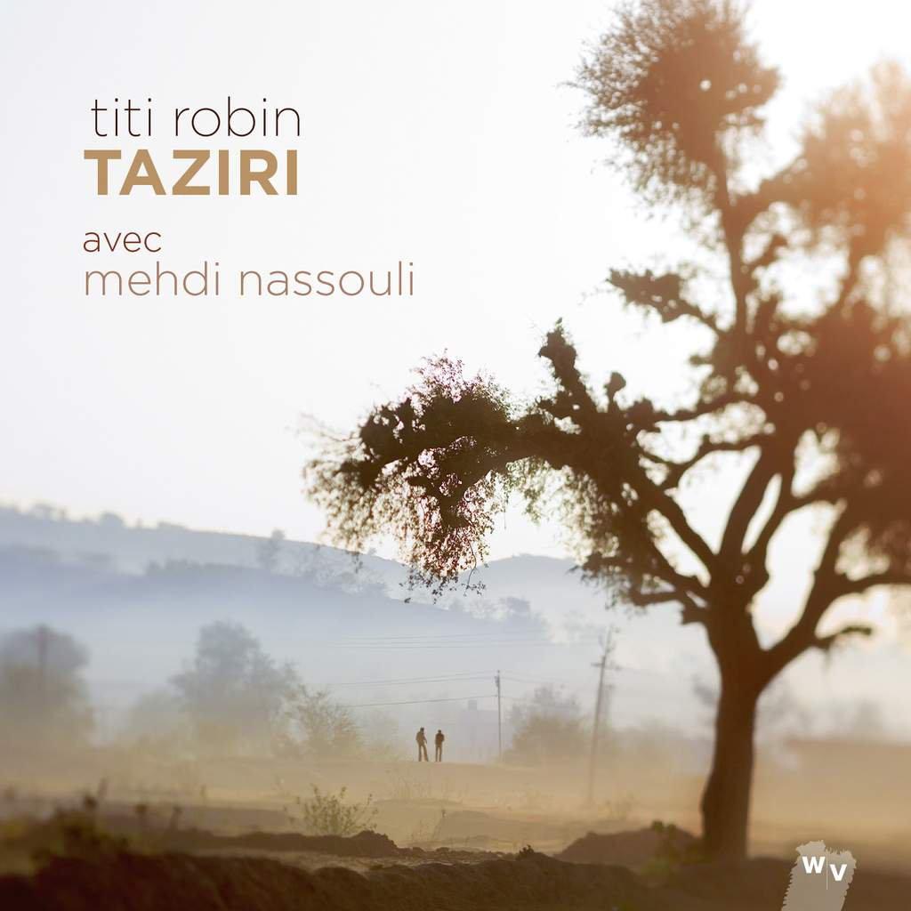 """Nouvel album : Titi Robin """"Taziri"""" en compagnie de Mehdi Nassouli ! Une vrai douceur du sud..."""