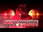 Aki La Machine - Mars & Venus